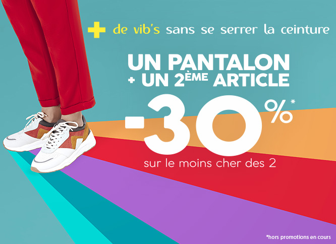 1 pantalon + un 2eme article = -30%